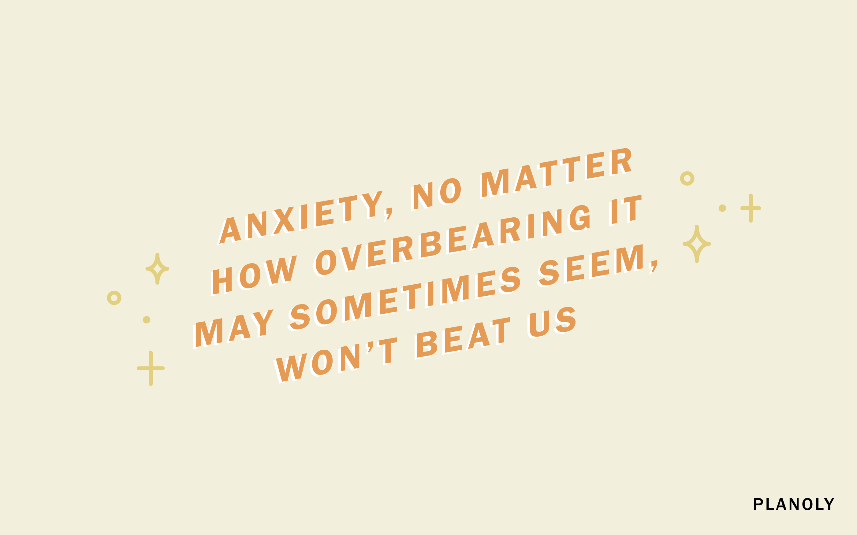 Coping with Anxiety in the Time of Social Distancing