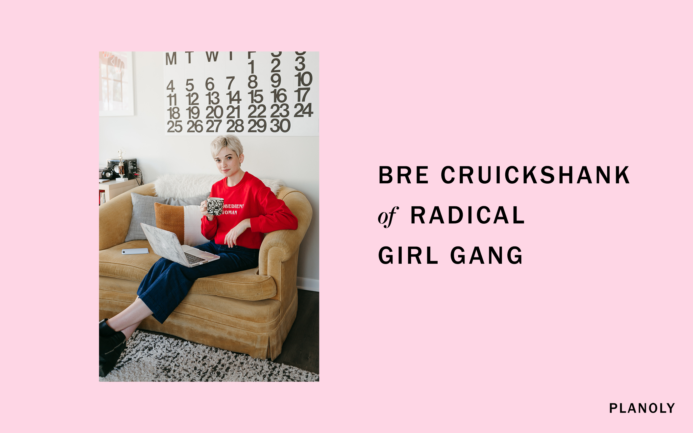 Read about Bre Cruickshank of Radical Girl Gang is Creating an Online Marketplace for Women to Thrive, on PLANOLY