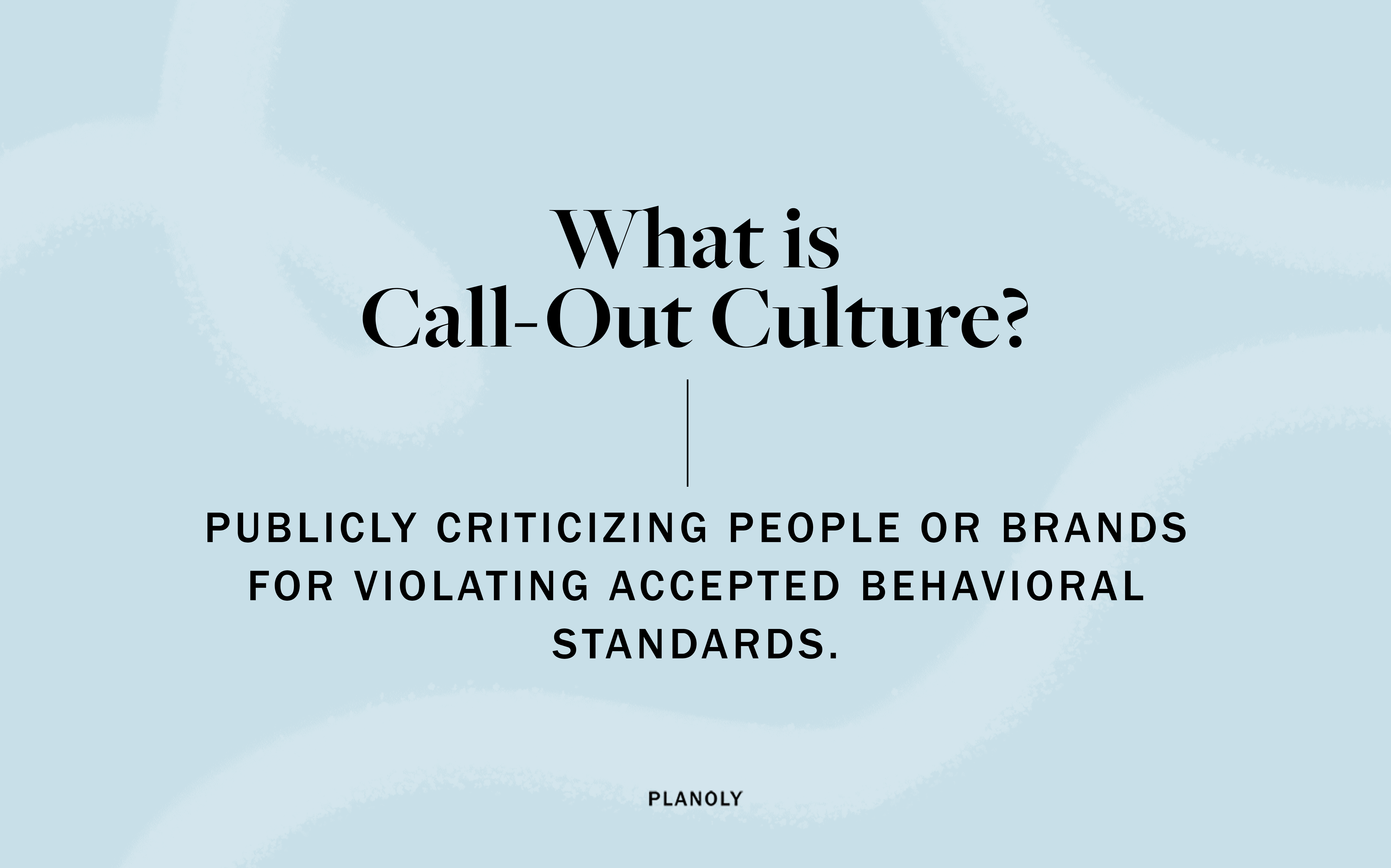 PLANOLY - Blog Post -Callout Culture - Image 1