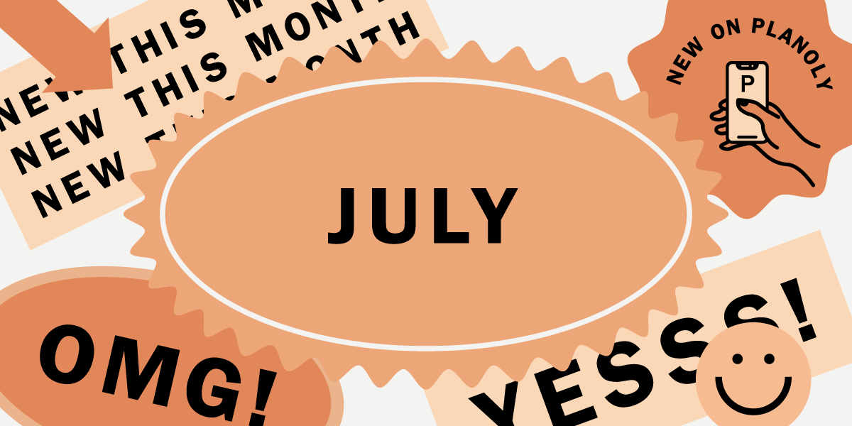 Read about July 2021 Product Roundup, on PLANOLY