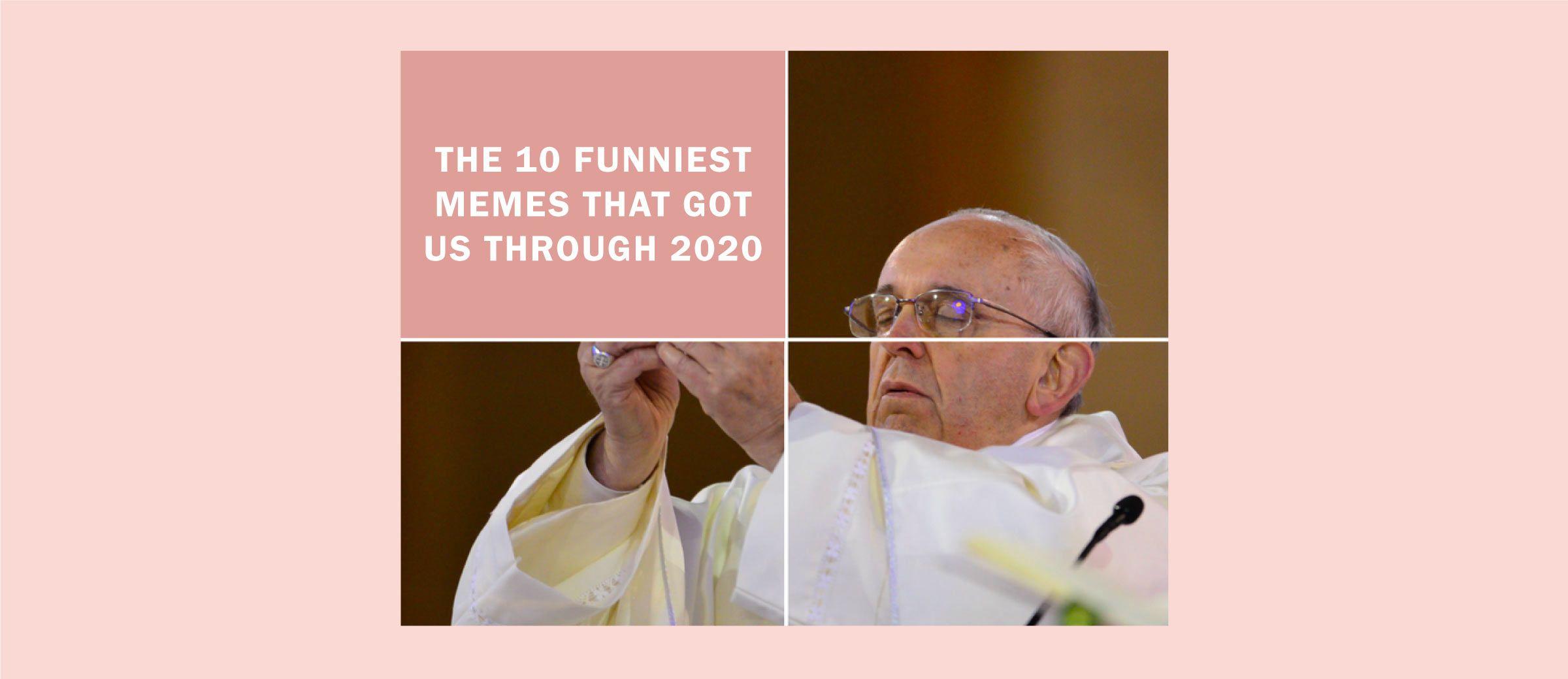 The 10 Funniest Memes That Got Us Through 2020