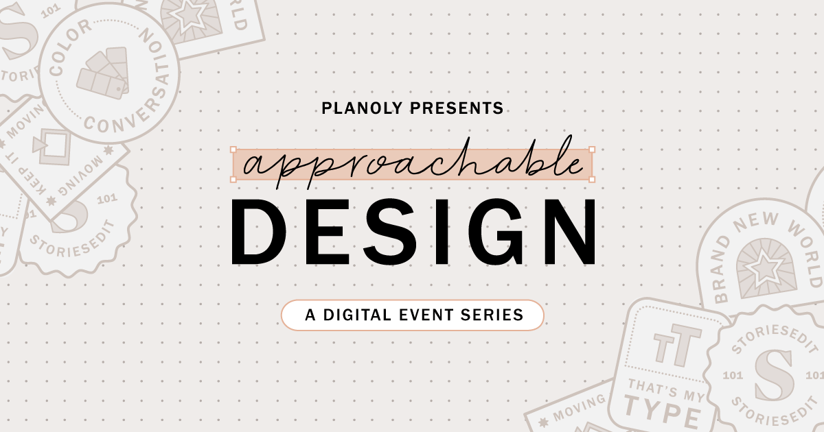 Read about PLANOLY Presents: Approachable Design Workshops, on PLANOLY