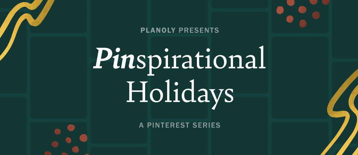 PLANOLY Presents: Pinspirational Holidays